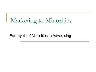 Marketing to Minorities