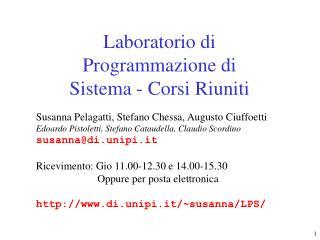 Laboratorio di Programmazione di Sistema - Corsi Riuniti