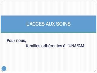 L'ACCES AUX SOINS