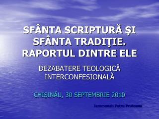 SF ÂNTA SCRIPTURĂ ŞI SFÂNTA TRADIŢIE.  RAPORTUL DINTRE ELE
