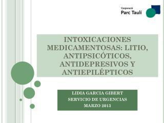 INTOXICACIONES MEDICAMENTOSAS: LITIO, ANTIPSICÓTICOS, ANTIDEPRESIVOS Y ANTIEPILÉPTICOS