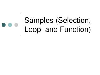 Samples (Selection, Loop, and Function)