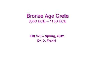 Bronze Age Crete 3000 BCE – 1150 BCE