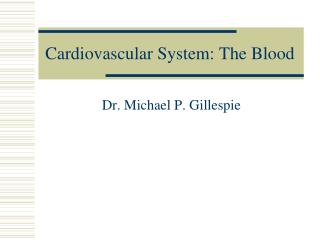 Cardiovascular System: The Blood