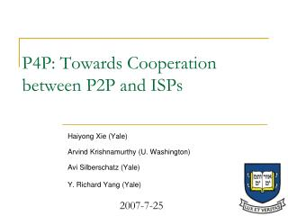 P4P: Towards Cooperation between P2P and ISPs