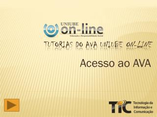 Tutorias do AVA UNIUBE  ON-LINE