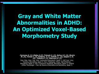 Gray and White Matter Abnormalities in ADHD: An Optimized Voxel-Based Morphometry Study