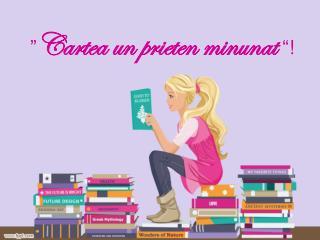 """"""" Cartea un prieten minunat """" !"""