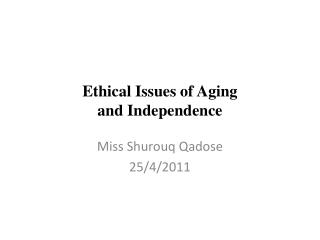 Ethical Issues of Aging and Independence