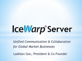Unified Communication & Collaboration for Global Market Businesses