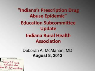 """Indiana's Prescription Drug Abuse Epidemic"" Education Subcommittee Update"