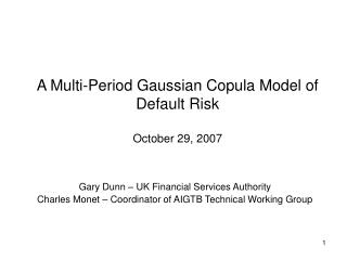 A Multi-Period Gaussian Copula Model of Default Risk  October 29, 2007