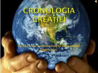 Cronologia crea ț iei