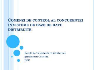 Comenzi de control al concurentei in sisteme de baze de date  distribuite