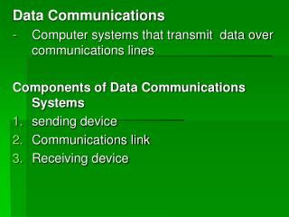 Data Communications Computer systems that transmit  data over communications lines