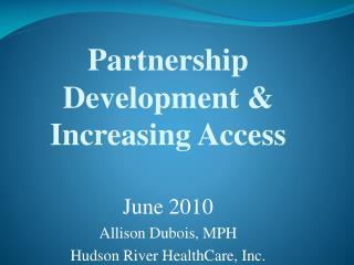 Partnership Development  Increasing Access