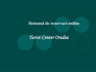 Sistemul de rezervari online