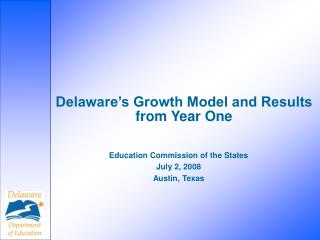 Delaware's Growth Model and Results from Year One