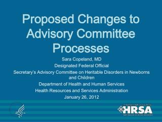 Proposed Changes to Advisory Committee Processes