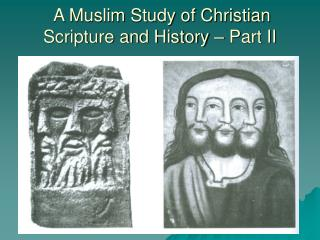 A Muslim Study of Christian Scripture and History – Part II