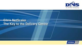 Citrix NetScaler The Key to the Delivery Centre