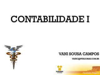 CONTABILIDADE I VANI SOUSA CAMPOS VANIC@PITAGORAS.COM.BR