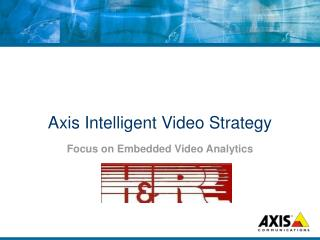 Axis Intelligent Video Strategy