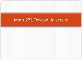 Math 251 Towson University
