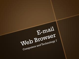 E-mail  Web Browser