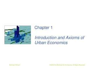 Chapter 1  Introduction and Axioms of  Urban Economics