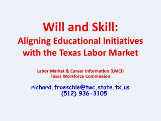 Will and Skill:  Aligning Educational Initiatives with the Texas Labor Market