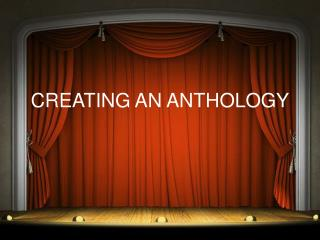 CREATING AN ANTHOLOGY
