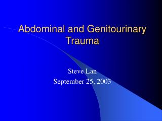 Abdominal and Genitourinary Trauma