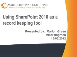 Using SharePoint 2010 a s a record  k eeping tool