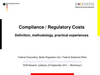 Compliance / Regulatory Costs Definition, methodology, practical experiences