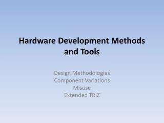 Hardware Development Methods and Tools