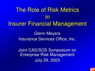 The Role of Risk Metrics in  Insurer Financial Management