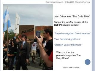 "John Oliver from ""The Daily Show"" Supporting  worthy causes  at the  G20  Pittsburgh Summit:"