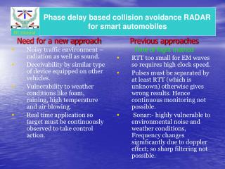 Need for a new approach Noisy traffic environment –radiation as well as sound.