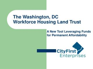 The Washington, DC  Workforce Housing Land Trust