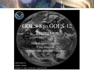 GOES-8 to GOES-12  Transition