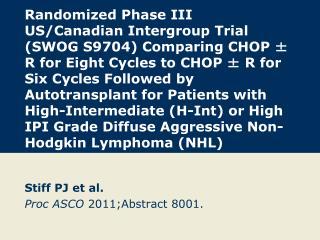 Stiff PJ et al. Proc ASCO  2011;Abstract 8001.