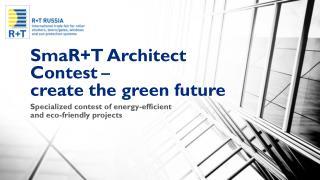 SmaR+T Architect Contest  –  create the green future