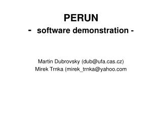 PERUN -   software demonstration -