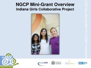 NGCP Mini-Grant Overview Indiana Girls Collaborative Project