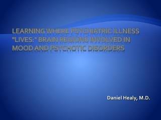 Learning Where Psychiatric Illness