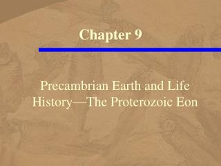 Precambrian Earth and Life History The Proterozoic Eon