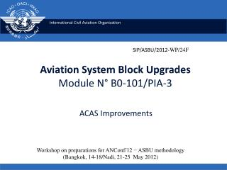 Aviation System Block Upgrades Module N° B0-101/PIA-3 ACAS Improvements
