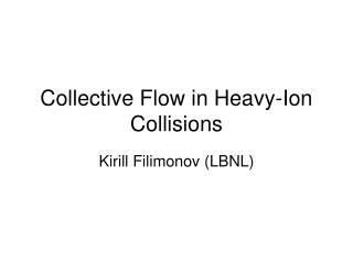 Collective Flow in Heavy-Ion  Collisions