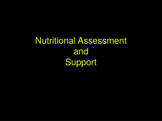 Nutritional Assessment and Support
